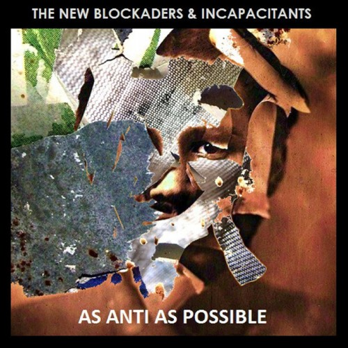 THE NEW BLOCKADERS - As Anti As Possible CD