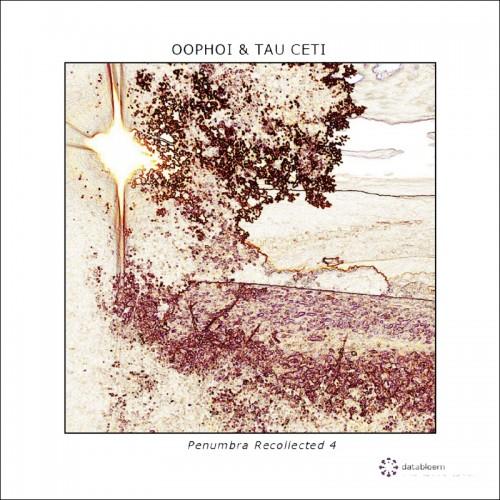 Oophoi & Tau Ceti 'Penumbra Recollected 4' CD