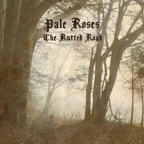 PALE ROSES - The Rutted Road CD