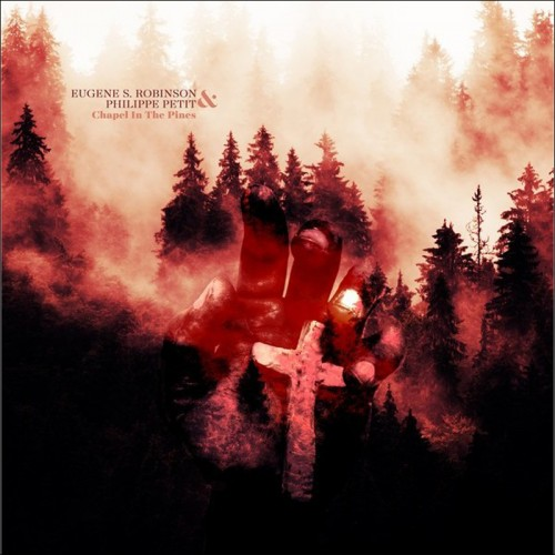 Eugene S. Robinson & Philippe Petit - Chapel In The Pines CD