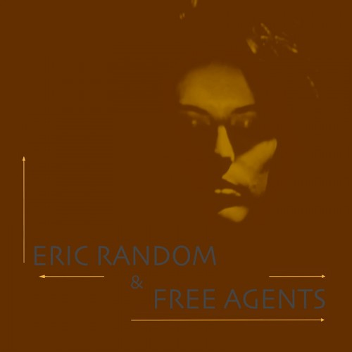 ERIC RANDOM & FREE AGENTS 'Eric Random & Free Agents' CD