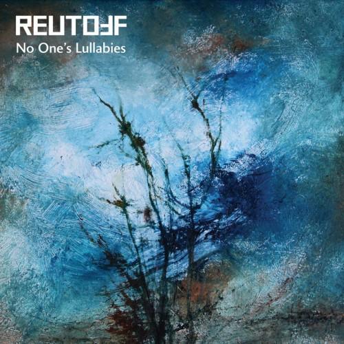 REUTOFF - No One's Lullabies CD