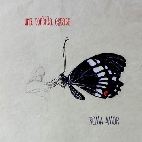 ROMA AMOR 'Una Torbida Estate' CD