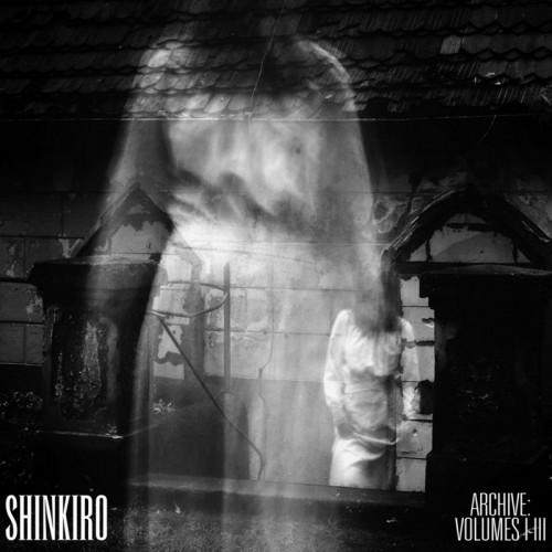 SHINKIRO 'Archive: Volumes I - III' 2CD