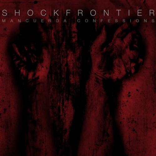 SHOCK FRONTIER - Mancuerda Confessions CD