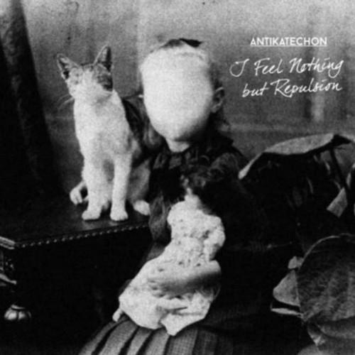 ANTIKATECHON 'I Feel Nothing but Repulsion' CD
