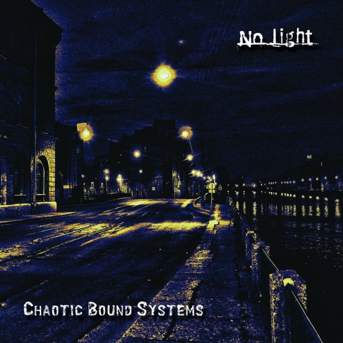 CHAOTIC BOUND SYSTEMS - No Light CD
