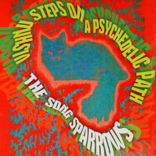 THE SONG SPARROWS - Vishnu Steps On A Psychedelic Path CD