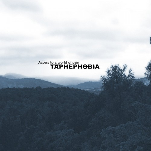 TAPHEPHOBIA - Access To A World Of Pain CD