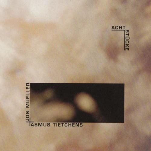 Asmus Tietchens / Jon Mueller - Acht Stuecke CD