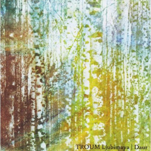 TROUM - Ljubimaya | Daur CD