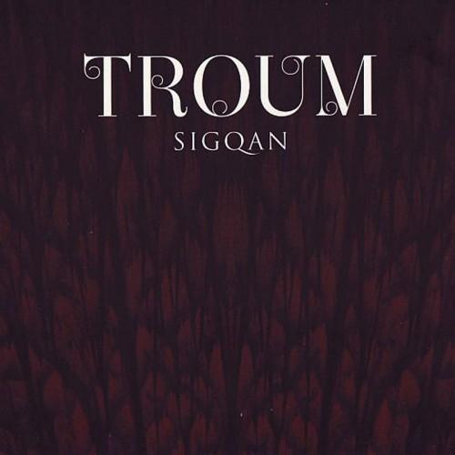 TROUM - Sigqan CD