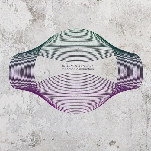TROUM & YEN POX - Mnemonic Inductions CD