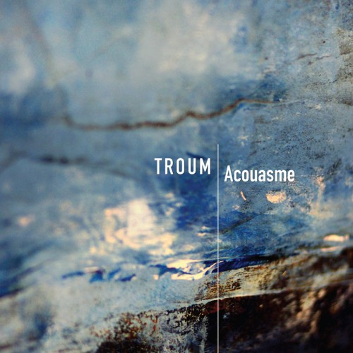 TROUM - Acouasme CD