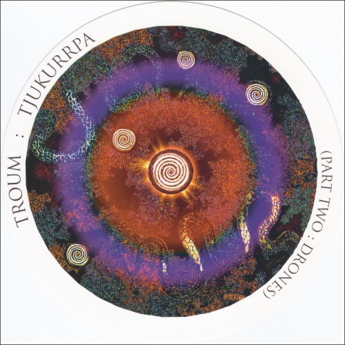 TROUM - Tjukurrpa (Part Two: Drones) CD