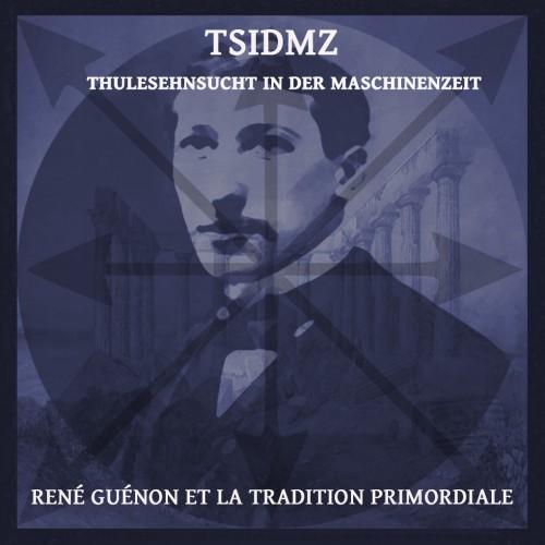 TSIDMZ - René Guénon et la Tradition Primordiale CD