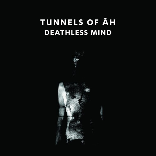 TUNNELS OF AH - Deathless Mind CD