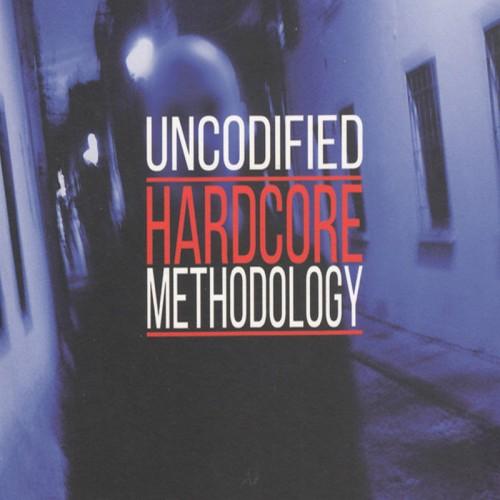 UNCODIFIED - Hardcore Methodology CD