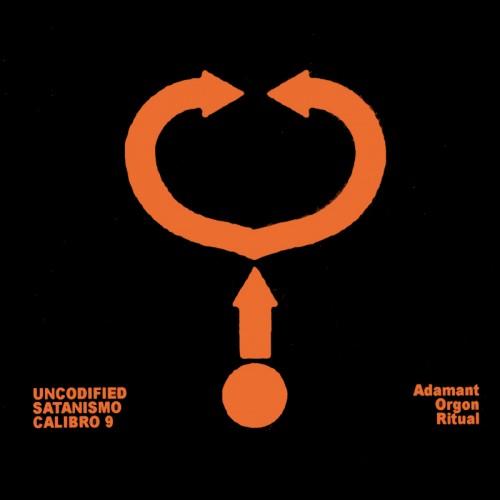 UNCODIFIED / SATANISMO CALIBRO 9 - Adamant Orgon Ritual CD