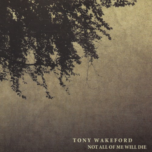 Tony Wakeford - Not All of Me Will Die CD