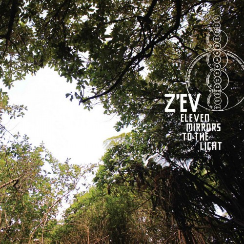 Z'EV - Eleven Mirrors To The Light CD