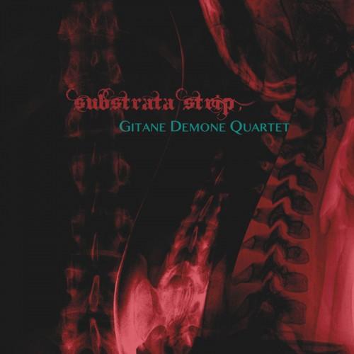 GITANE DEMONE QUARTET - Substrata Strip CD