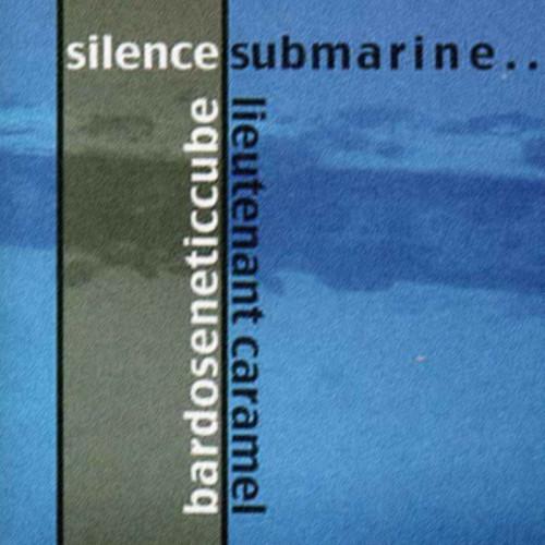Bardoseneticcube & Lieutenant Carmel 'Silence Submarine' CD