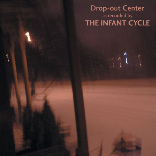THE INFANT CYCLE - Drop-out Center CD