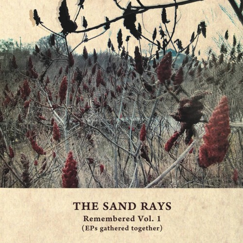 THE SAND RAYS - Remembered Vol. 1 (EPs Gathered Together) CD