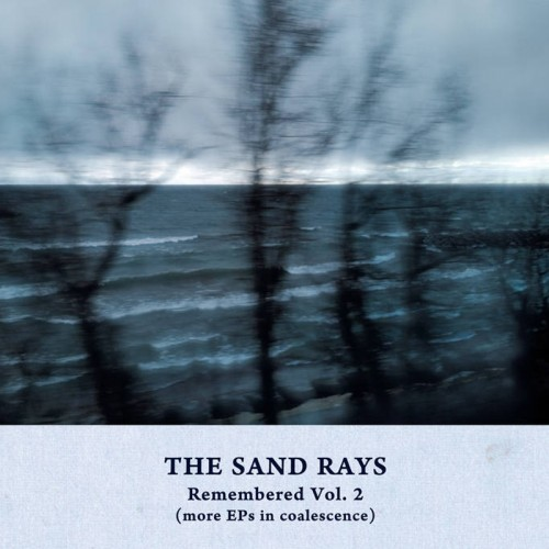 THE SAND RAYS - Remembered Vol. 2 (More EPs In...