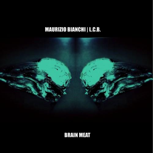Maurizio Bianchi | L.C.B. - Brain Meat CDR
