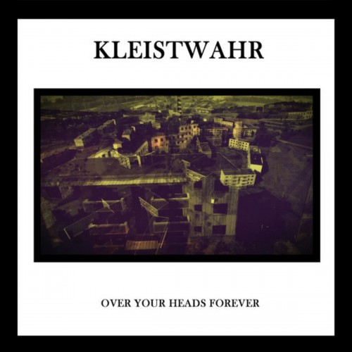 KLEISTWAHR – Over Your Heads Forever CD