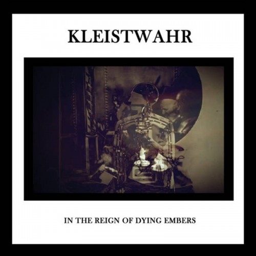 KLEISTWAHR – In the Reign of Dying Embers CD