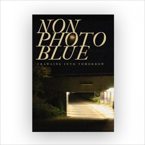 NON PHOTO BLUE - Crawling Into Tommorow MC