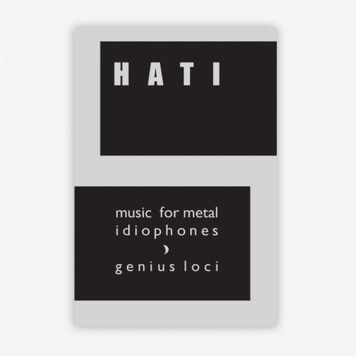 HATI - Music For Metal Idiophones / Genius Loci MC