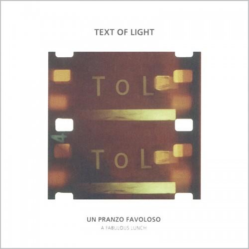 TEXT OF LIGHT 'Un Pranzo Favoloso / A Fabulous Lunch' CD
