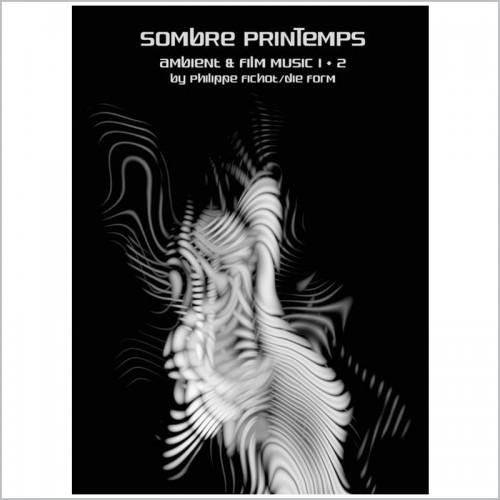 Philippe Richot (DIE FORM) - Sombre Printemps 2CD