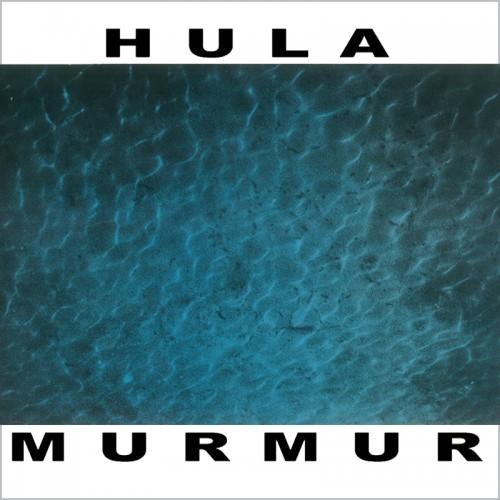 HULA - Murmur CD