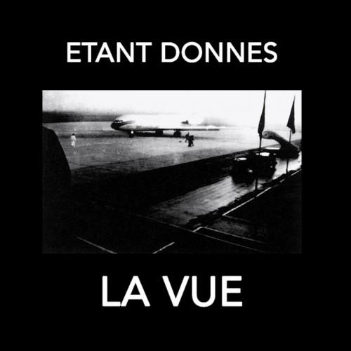 ETANT DONNES - La Vue CD