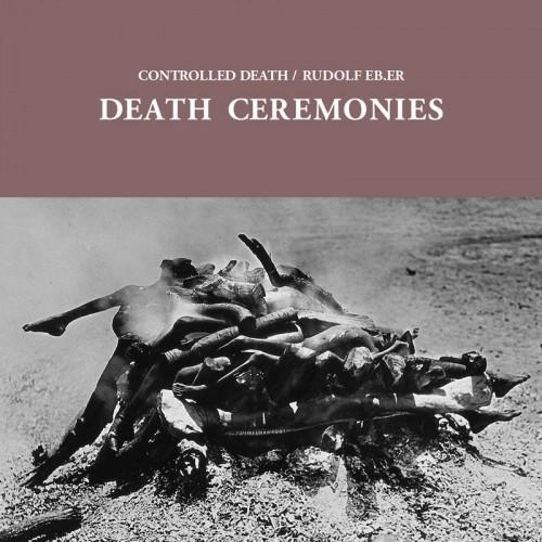 CONTROLLED DEATH / RUDOLF EBLER – Death Ceremonies LP