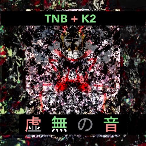 TNB (The New Blockaders) + K2 - Kyomu-No-Ne  LP