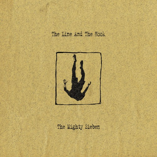SIEBEN – The Line And The Hook 2LP