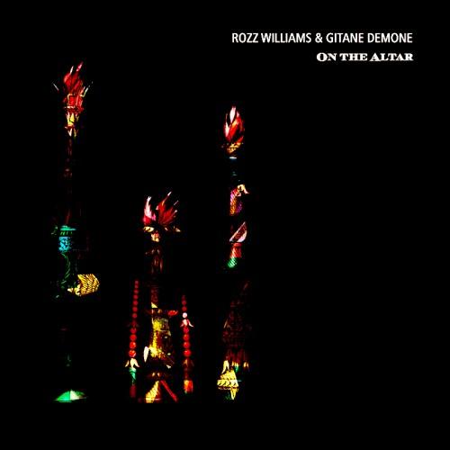 ROZZ WILLIAMS & GITANE DEMONE -  On the Altar LP