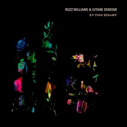 ROZZ WILLIAMS & GITANE DEMONE -  In The Heart LP