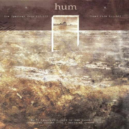 """HUM - The Spectral Ship / Tidal Fire 10"""""""