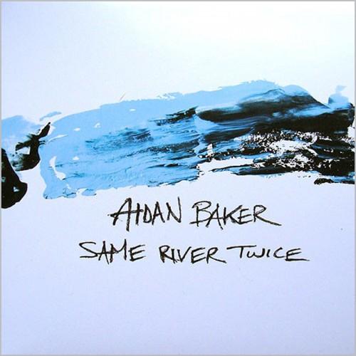 "AIDAN BAKER - Same River Twice 7"""