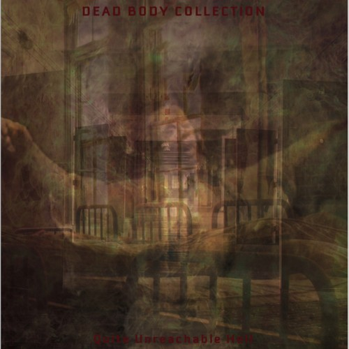 """DEAD BODY COLLECTION - Quite Unreachable Hell 7"""""""