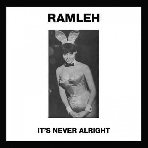 "RAMLEH -  It's Never Alright / Kerb Krawler 7"""