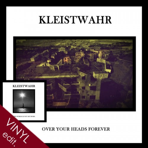 KLEISTWAHR - This World Is Not My Home / Over Your Heads...