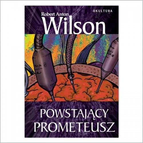 Robert Anton Wilson - Powstający Prometeusz